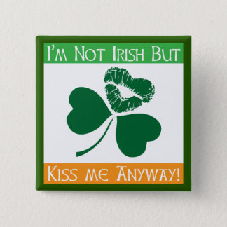 Not Irish - Kiss Me Anyway 15 Cm Square Badge