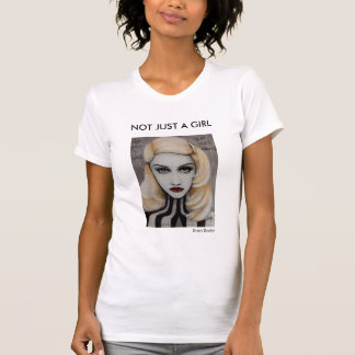 NOT JUST A GIRL T-Shirt