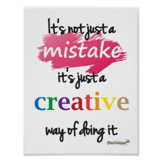 Not just a mistake, just a creative way Poster
