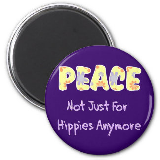 Not Just For Hippies Magnet