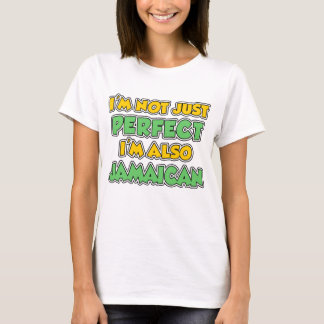 Not Just Perfect Also Jamaican T-Shirt