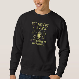 Not Knowing The Words Sweatshirt