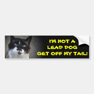 Not Lead Dog, Get Off My Tail Bumper Sticker