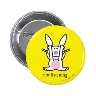 Not Listening 6 Cm Round Badge