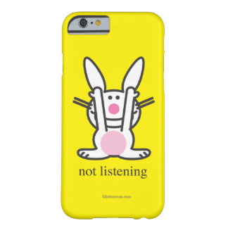 Not Listening Barely There iPhone 6 Case