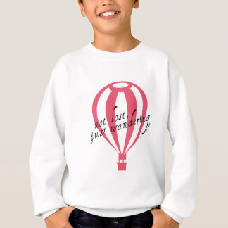 Not Lost, Just Wandering Travel Slogan Sweatshirt