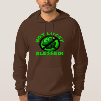 Not Lucky - Blessed! Hoodie