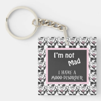 Not Mad, I Have A Moo Disorder Key Chain
