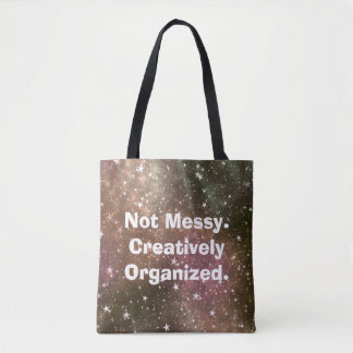 Not Messy - Creatively Organized - Funny Craft Tote Bag