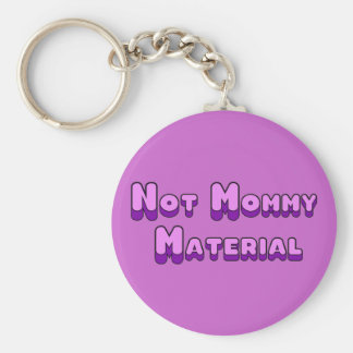 Not Mommy Material Basic Round Button Key Ring