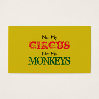 Not My Circus Not My Monkeys Card