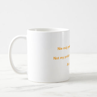 Not my circus. Not my monkeys. Coffee Mug