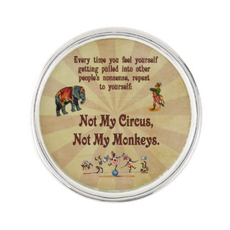 Not My Circus, Not My Monkeys Lapel Pin