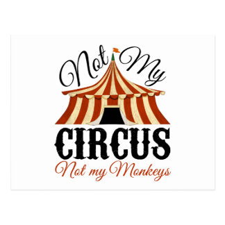 Not My Circus - Not My Monkeys Postcard