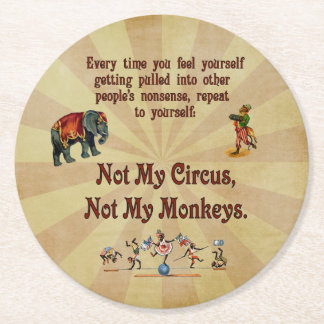 Not My Circus, Not My Monkeys Round Paper Coaster