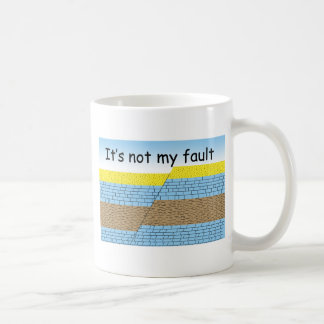 Not my Fault Coffee Mug