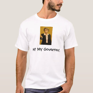 Not My Governor! T-Shirt
