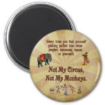 Not My Monkeys, Not My Circus 6 Cm Round Magnet