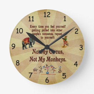 Not My Monkeys, Not My Circus Round Clock