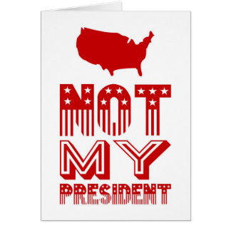 Not My President America Red Card