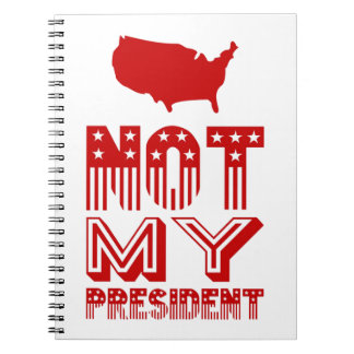 Not My President America Red Spiral Notebook