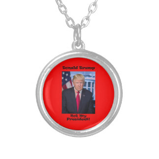 Not My President - Anti Trump Silver Plated Necklace