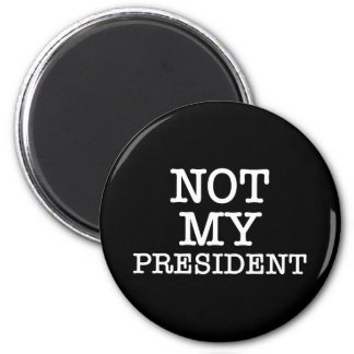 Not My President Black Protest 6 Cm Round Magnet