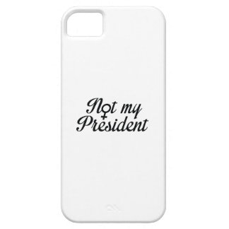 Not My President iPhone 5 Cover