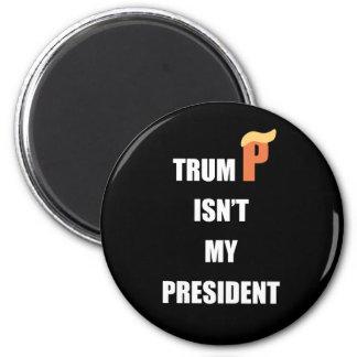 Not My President Magnet