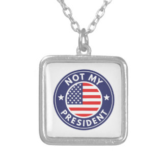 Not My President Silver Plated Necklace