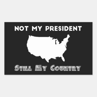 Not My President Still My Country Resistance Rectangular Sticker