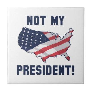 Not My President Tile