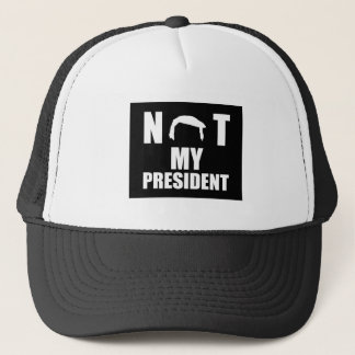 Not My President Trucker Hat