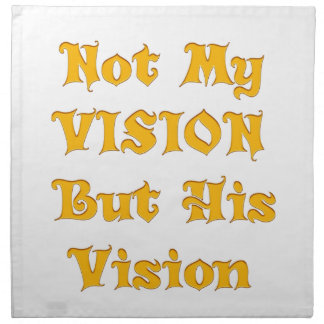Not my Vision but His Vision Napkin