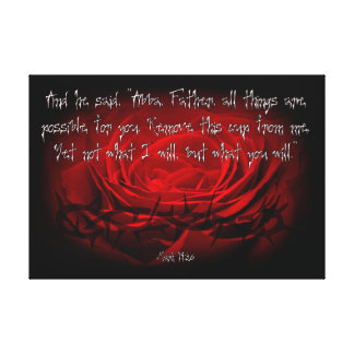Not My Will But Yours Be Done Mark 14:36 Scripture Gallery Wrapped Canvas