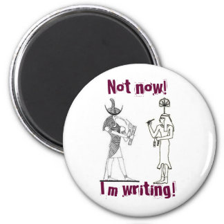Not now! I'm writing! 6 Cm Round Magnet