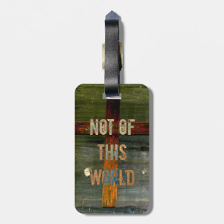 """""""Not of This World"""" Custom Christian Luggage Tag"""