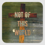 """Not of This World"" Custom Christian Square Stickers"