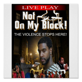 NOT ON MY BLOCK POSTER