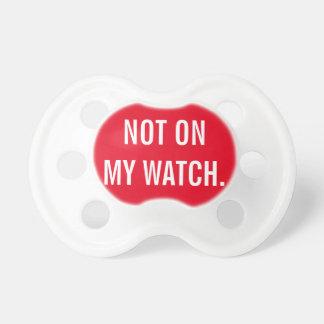 Not On My Watch Dummy