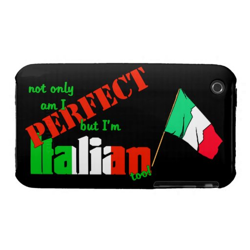 Not Only Am I Perfect But I'm Italian Too (Flag) iPhone 3 Case-Mate Case