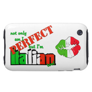 Not Only Am I Perfect But I'm Italian Too! (kiss) iPhone 3 Tough Cover