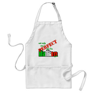 Not Only Am I Perfect But I'm Italian Too! Standard Apron