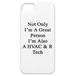 Not Only I'm A Great Person I'm Also A HVAC R Tech iPhone 5 Case