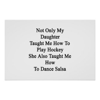 Not Only My Daughter Taught Me How To Play Hockey Poster