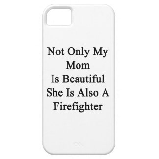 Not Only My Mom is Beautiful She Is Also A Firefig Cover For iPhone 5/5S