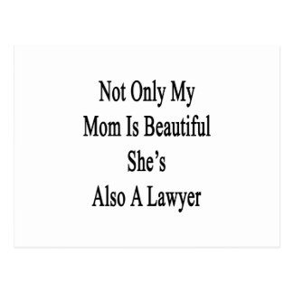 Not Only My Mom Is Beautiful She's Also A Lawyer Post Card