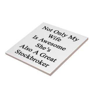 Not Only My Wife Is Awesome She's Also A Great Sto Small Square Tile
