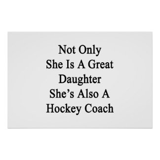Not Only She Is A Great Daughter She's Also a Hock Poster