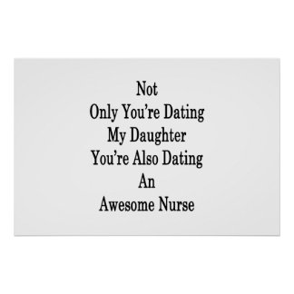 Not Only You're Dating My Daughter You're Also Dat Poster